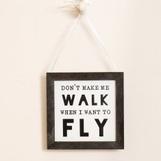 Walk and Fly Decorative Quote Plaque