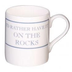 I'd Rather Have It On The Rocks Mug