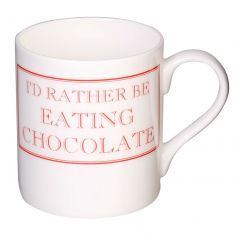 I'd Rather Be Eating Chocolate Mug