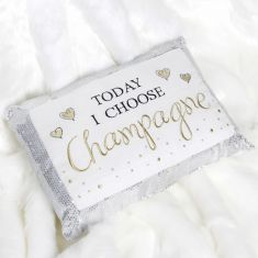 Today I Choose Champagne Novelty Cushion